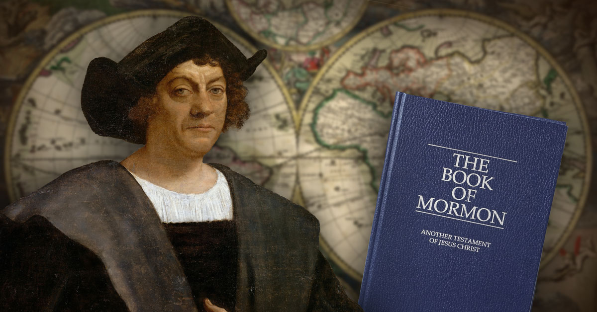 Image by Book of Mormon Central. Contains: Portrait of a Man, Said to be Christopher Columbus by Sebastiano del Piombo, ca. 1519 via Wikimedia Commons; World Map ca. 1689 via Wikimedia Commons; Photograph of the Book of Mormon by Jasmin Gimenez Rappleye.